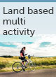Land based multi activity