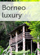 Borneo luxury