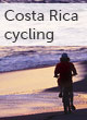 Costa Rica cycling mini guide
