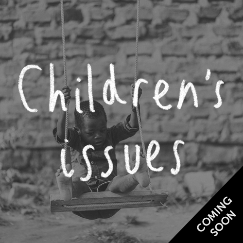Children's issues - coming soon