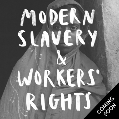 Modern slavery and workers' rights - coming soon
